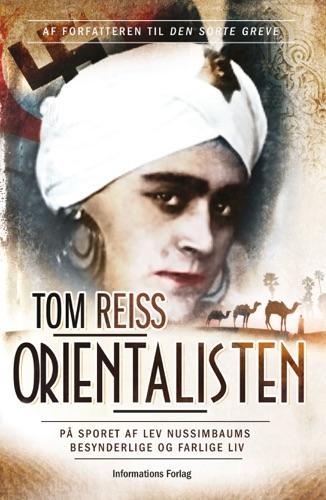 Tom Reiss - Orientalisten
