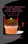 Devilish Devious And Deadly With One Bite A Lilly M Mystery