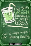 The Best Green Smoothies For Weight Loss Over 30 Simple Recipes For Healthy Eating