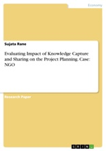 Evaluating Impact Of Knowledge Capture And Sharing On The Project Planning. Case: NGO