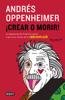 ¡Crear o morir! - Andrés Oppenheimer