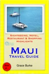 Maui Hawaii Travel Guide - Sightseeing Hotel Restaurant  Shopping Highlights Illustrated