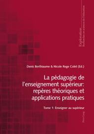 La pédagogie de l'enseignement supérieur: repères théoriques et applications pratiques