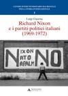 RICHARD NIXON E I PARTITI POLITICI ITALIANI  1969-1972 - Edizione Digitale