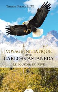 Voyage initiatique avec Carlos Castaneda Couverture de livre