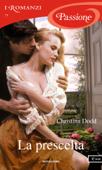 La prescelta (I Romanzi Passione) Book Cover