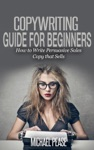 Copywriting Guide For Beginners How To Write Persuasive Sales Copy That Sells