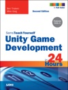 Unity Game Development In 24 Hours Sams Teach Yourself 2e