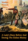 A Ladys Diary Before And During The Indian Mutiny Illustrated Edition
