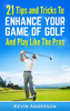Kevin Anderson - Golf: 21 Tips and Tricks To Enhance Your Game of Golf And Play Like The Pros artwork