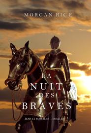 La Nuit des Braves (Rois et Sorciers - Tome 6) Par La Nuit des Braves (Rois et Sorciers - Tome 6)
