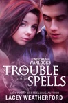 Of Witches And Warlocks The Trouble With Spells