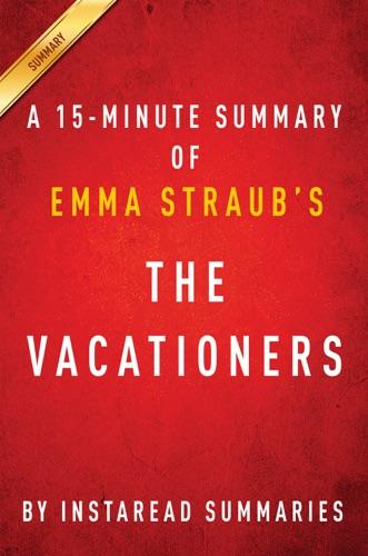 InstaRead Summaries - The Vacationers by Emma Straub - A 30-minute Instaread Summary