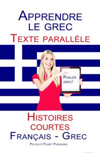 Apprendre le grec - Texte parallèle - Histoires courtes (français - grec) La couverture du livre martien