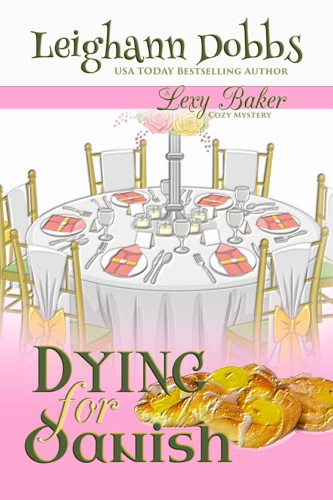 Dying for Danish - Leighann Dobbs - Leighann Dobbs