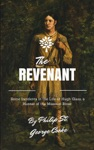 The Revenant - Some Incidents In The Life Of Hugh Glass A Hunter Of The Missouri River