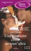 Una passione come nessun'altra (I Romanzi Extra Passion)