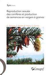Reproduction sexuée des conifères et production de semences en vergers à graines