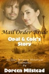 Mail Order Bride Opal  Coles Story A Clean Western Historical Romance