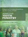 Adoptive Youth Ministry Youth Family And Culture
