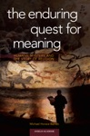 The Enduring Quest For Meaning Humans Mystery And The Story Of Religion