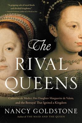 The Rival Queens - Nancy Goldstone book