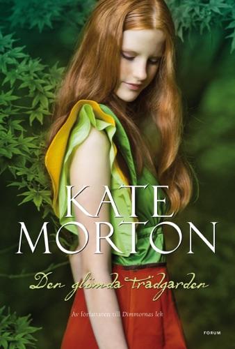 Kate Morton - Den glömda trädgården