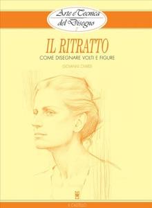 Arte e Tecnica del Disegno - 3 - Il ritratto Book Cover