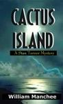 Cactus Island A Stan Turner Mystery Vol 8