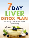 7-Day Liver Detox Plan Including Delicious Detoxifying Recipes