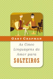 As cinco linguagens do amor para solteiros PDF Download