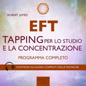 EFT. Tapping per lo studio e la concentrazione da Robert James