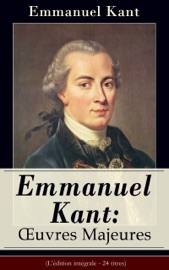 Emmanuel Kant Oeuvres Majeures L Dition Int Grale 24 Titres