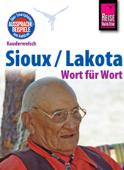 Reise Know-How Sprachführer Sioux / Lakota - Wort für Wort: Kauderwelsch