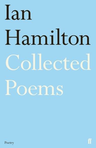 Alan Jenkins & Ian Hamilton - Ian Hamilton Collected Poems