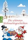 Die Schnsten Weihnachtsgeschichten - Besinnliche Weihnachtsmrchen Und Geschichten Erzhlungen Fr Den Advent Und Den Heiligabend