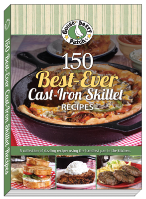 Gooseberry Patch - 150 Best-Ever Cast Iron Skillet Recipes book