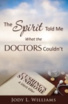The Spirit Told Me What The Doctors Couldnt