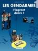 Les Gendarmes - Tome 1 - Flagrant délire !