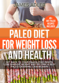 Paleo Diet for Weight Loss and Health