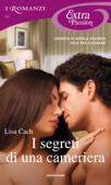 I segreti di una cameriera (I Romanzi Extra Passion)