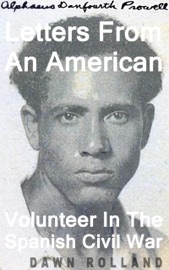 Alphaeus Danfourth Prowell Letters From An American Volunteer In The Spanish Civil War