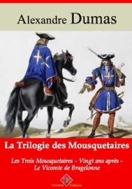 TRILOGIE DES MOUSQUETAIRES : LES TROIS MOUSQUETAIRES, VINGT ANS APRèS, LE VICOMTE DE BRAGELONNE