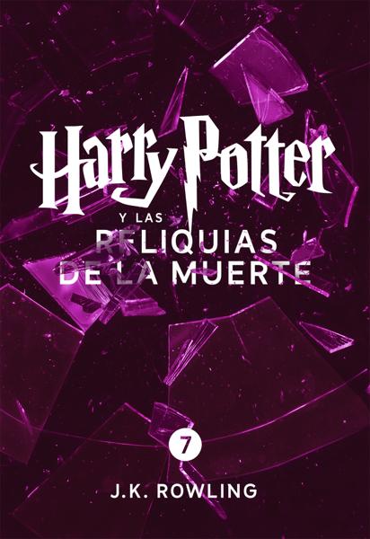 Harry Potter y las Reliquias de la Muerte (Enhanced Edition) by J.K. Rowling, Alicia Dellepiane & Gemma Rovira Rovira Ortega