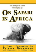 101 Things to Know When You Go on Safari in Africa