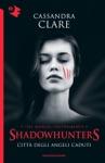 Shadowhunters - Citt Degli Angeli Caduti