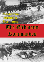 Rear-Admiral Michael A. Musmanno - The Eichmann Kommandos [Illustrated Edition] artwork