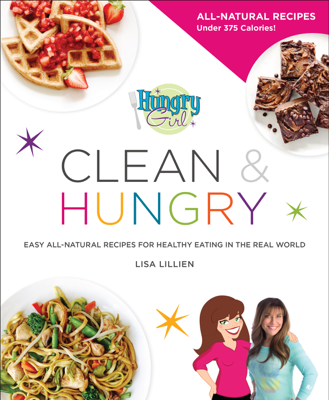 Hungry Girl Clean & Hungry - Lisa Lillien book
