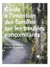 Guide  Lintention Des Familles Sur Les Troubles Concomitants