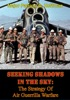 Seeking Shadows In The Sky: The Strategy Of Air Guerrilla Warfare